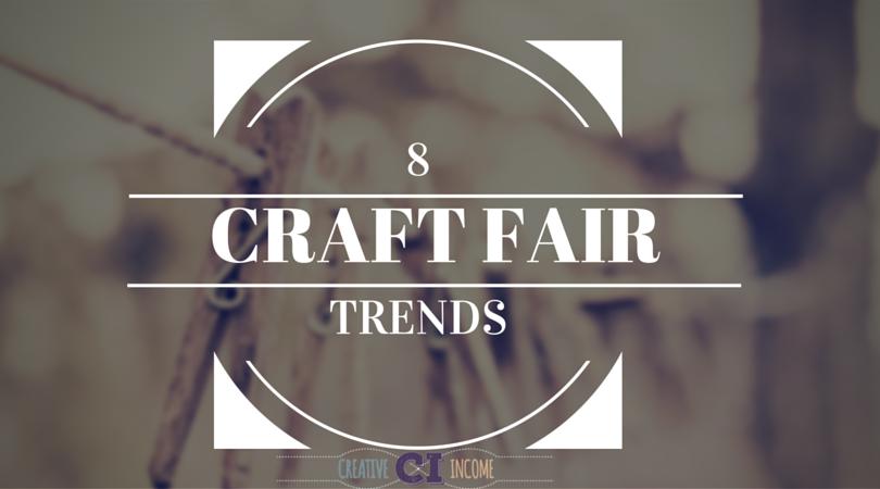 craft fair trends