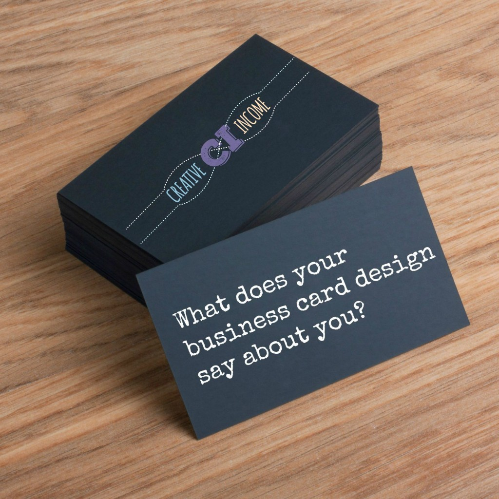 What Does Your Business Card Design Say About You? - Creative Income