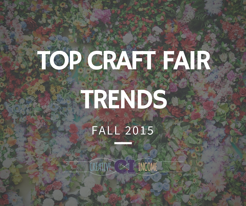 Top Craft Fair Trends - Fall 2015
