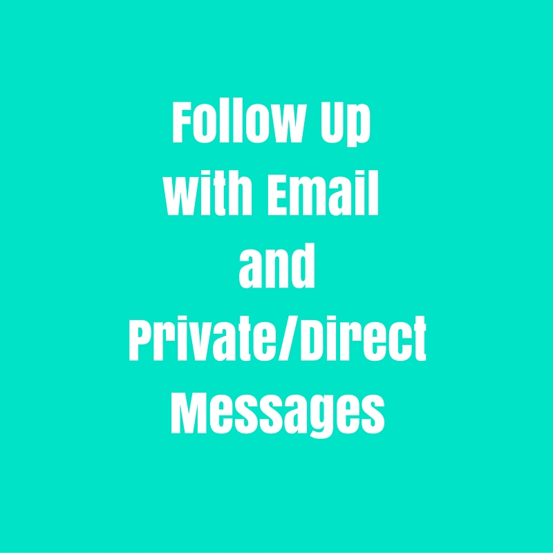 Follow Up with Email and Private/Direct