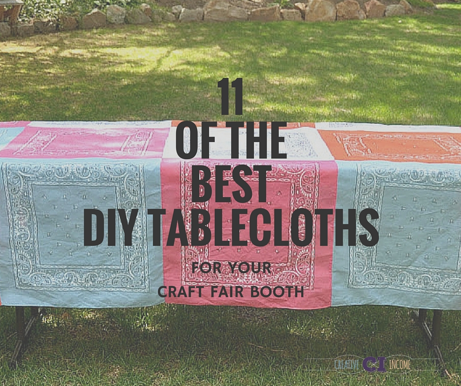 Merveilleux 11 Of The BEST DIY Tablecloths For Your Craft Fair Booth