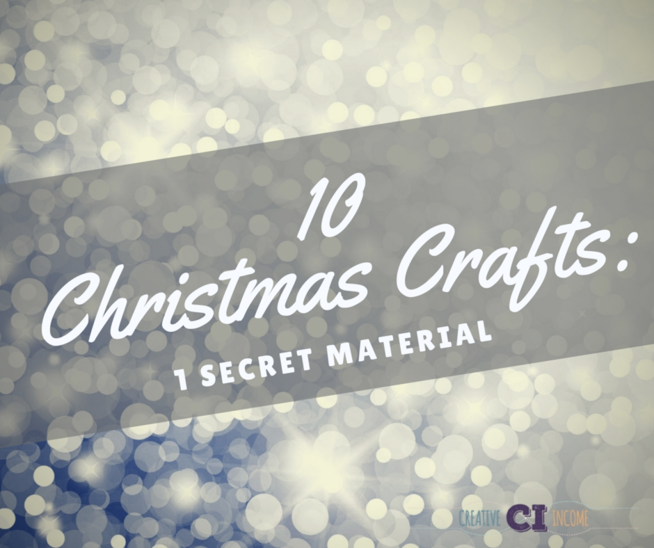 10 Christmas Crafts: 1 Secret Material