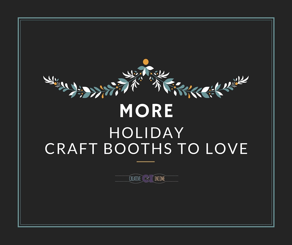 More Holiday Craft Booths to Love