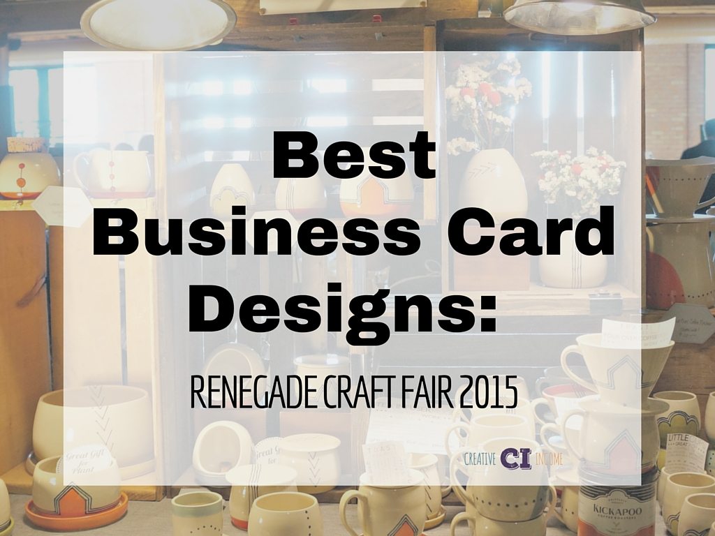Best Business Card Designs: Renegade Craft Fair 2015 - Creative Income