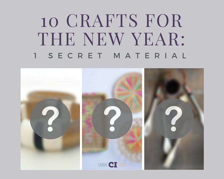 10 Crafts for the New Year: 1 Secret Material