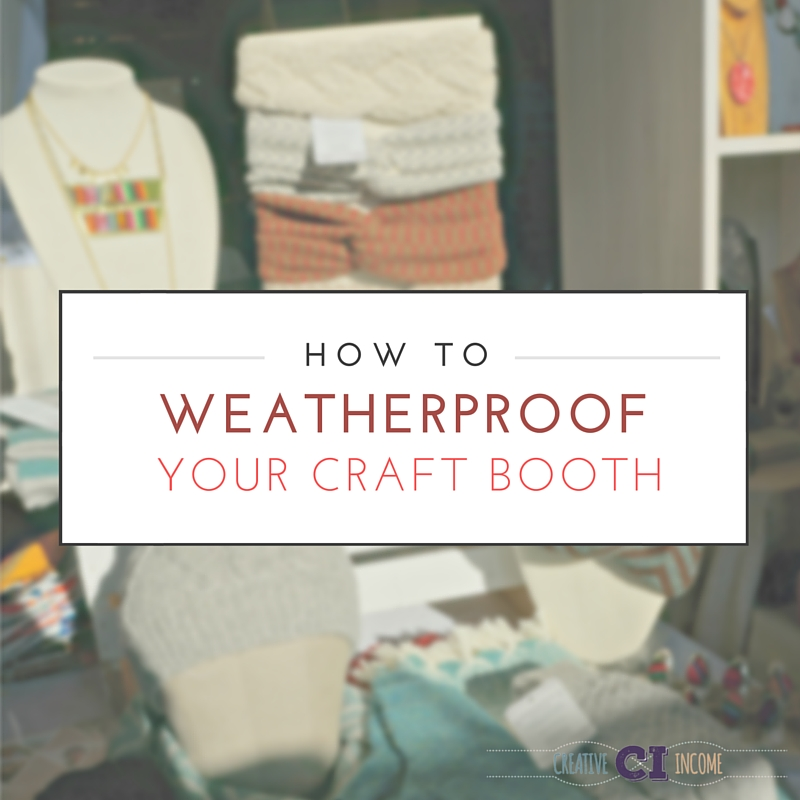 How to Weatherproof Your Craft Booth