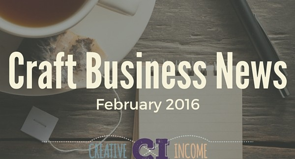 Craft Business News: February 2016 Edition