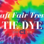 Craft Fair Trend: Tie-Dye