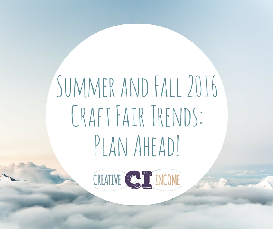Summer and Fall 2016 Craft Fair Trends