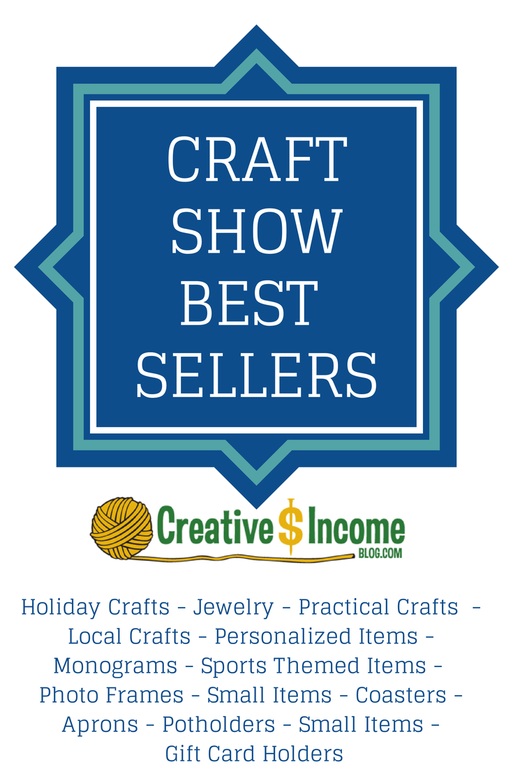 Need to know craft show best sellers creative income for Top selling homemade crafts