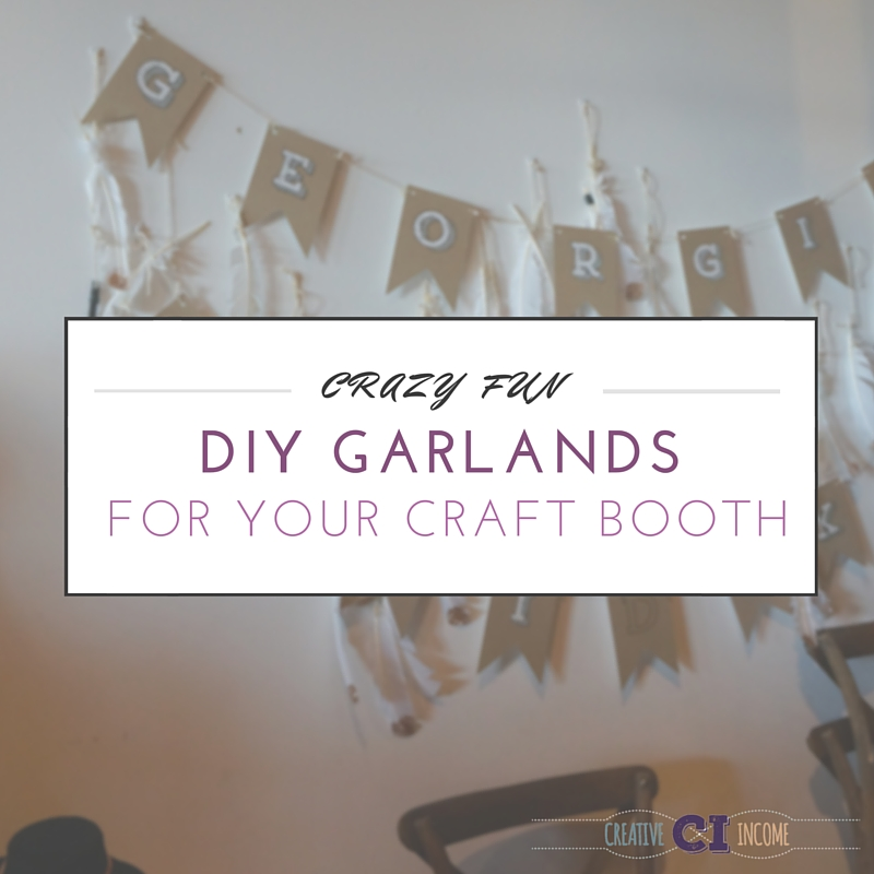 Crazy Fun DIY Garlands for Your Craft Booth