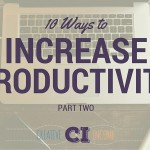 10 Ways to Increase Productivity - Part 2