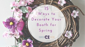 15 Ways to Decorate Your Booth for Spring