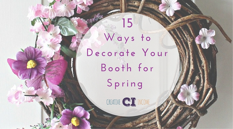 15 Ways To Decorate Your Booth For Spring Creative Income