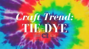 Craft Trend: Tie Dye