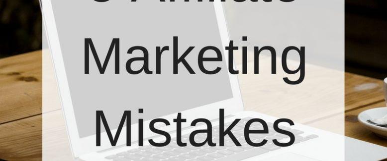 5 Affiliate Marketing Mistakes to Avoid