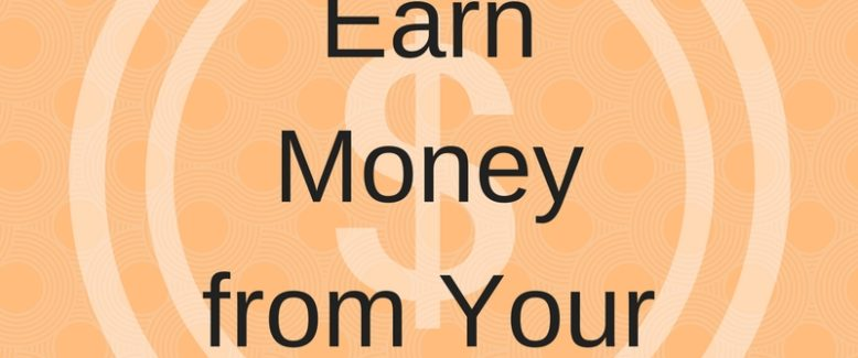4 Ways to Earn Money from Your Blog